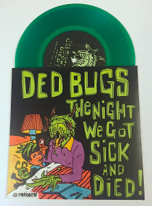 "The first vinyl issued by IBC Shadows Music. Ded Bugs ""The Night We got Sick & Died"". Spring 1998. Pressed by Warren and his gang at Musicol in Columbus OH. A bunch of co-workers from Trendmasters toy company in St. Louis helped us cut and glue the sleeves together after hours one night. Art illustration courtesy of then-Trendmasters artist, Tim ""Mad Dog"" Mancinas. Tim is a successful artist now living in L.A."